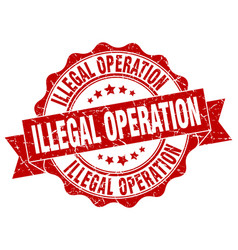 illegal operation stamp sign seal vector image