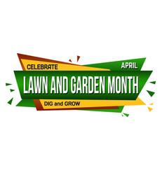 Lawn and garden month banner design vector