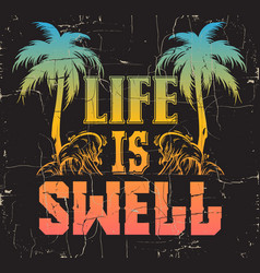 life is swell quote typographical background vector image