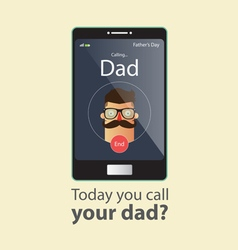 Today you call your dad Father Day Card vector image