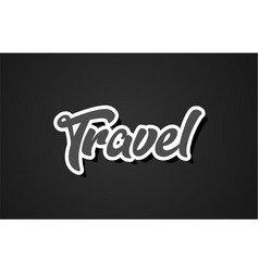 travel hand writing word text typography design vector image