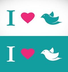 I love bird vector image