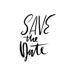 save the date modern ink dry brush pen lettering vector image