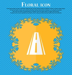 Road icon sign Floral flat design on a blue vector image