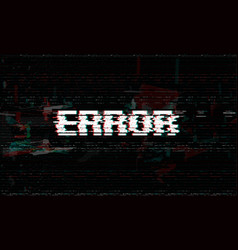 Error message glitch system failure vector