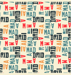 Madrid pattern seamless design vector