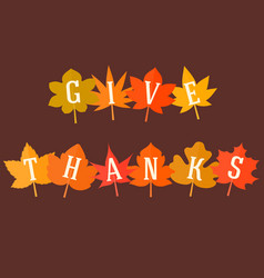 Give thanks typographic alphabet on maple leave vector