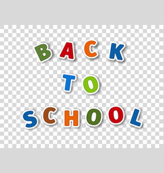 inscription back to school from cartoon letters vector image