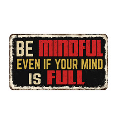 Be mindful even if your mind is full vintage vector