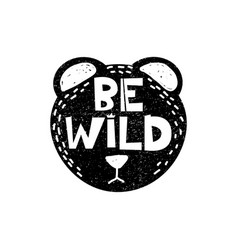 Be wild bear wild animal hand drawn style vector