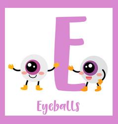 Letter e vocabulary eyeballs vector