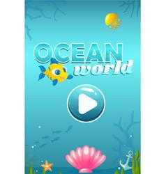 ocean world start screen for game vector image
