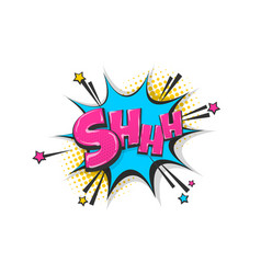 Shh silence pop art comic book text speech bubble vector