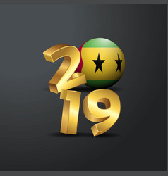 2019 golden typography with sao tome and principe vector