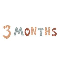 Three month baby lettering in scandinavian vector