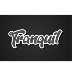 Tranquil hand writing word text typography design vector