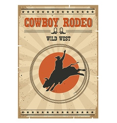 Cowboy wild bull rodeo posterWestern vintage with vector image vector image