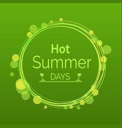 hot summer days poster with text in round circle vector image