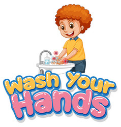 wash your hands font design with a boy washing vector image