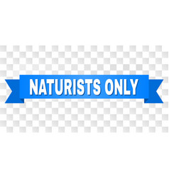 Blue stripe with naturists only title vector