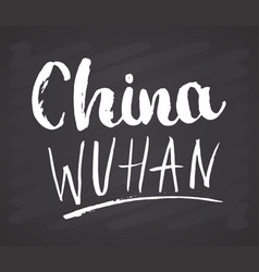 China wuhan lettering on chalkboard background vector