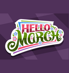 lettering hello march vector image