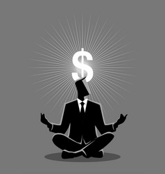 Businessman meditates with enlightenment dollar vector