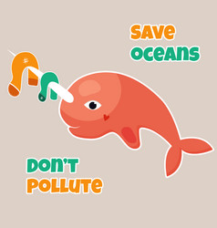 Eco poster stop pollution with sad narwhal vector