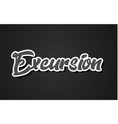 Excursion hand writing word text typography vector