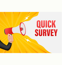 Hand holding megaphone with quick survey vector