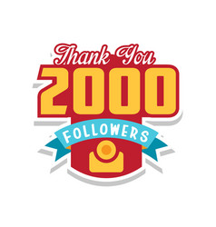 thank you 2000 followers numbers template vector image