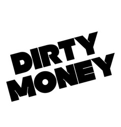 Dirty money stamp on white vector