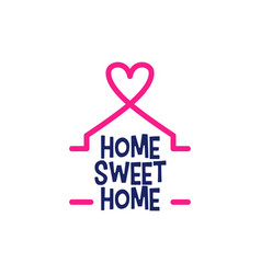 home sweet lettering house love heart vector image