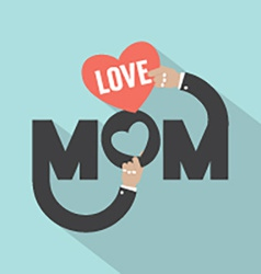 Love Mom Typography Design vector image
