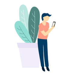 Man with mobile phone and plant flat style vector
