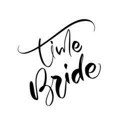 time bride lettering text on white vector image