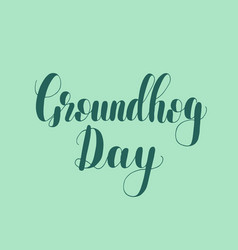 Groundhog day lettering vector