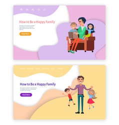 How to be happy family father playing with kids vector