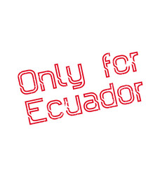 Only for ecuador rubber stamp vector