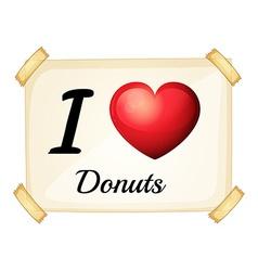 I love donuts vector