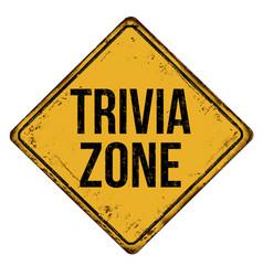 trivia zone vintage rusty metal sign vector image