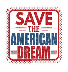 save the american dream grunge rubber stamp vector image