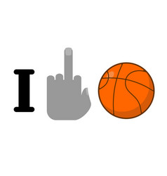 i hate basketball symbol of hatred and ball vector image vector image