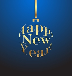 happy new year gold christmas ball on a blue vector image vector image