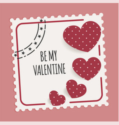 be my valentine card with stamp and hearts vector image