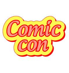 Comic con international annual festival vector