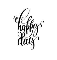 happy day black and white hand ink lettering vector image