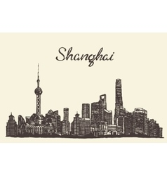 Shanghai skyline engraved drawn sketch vector image vector image