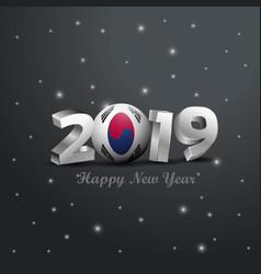 2019 happy new year korea south flag typography vector