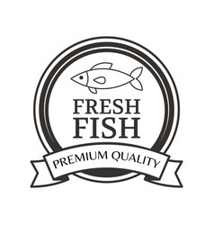 premium quality fresh fish advertising black label vector image